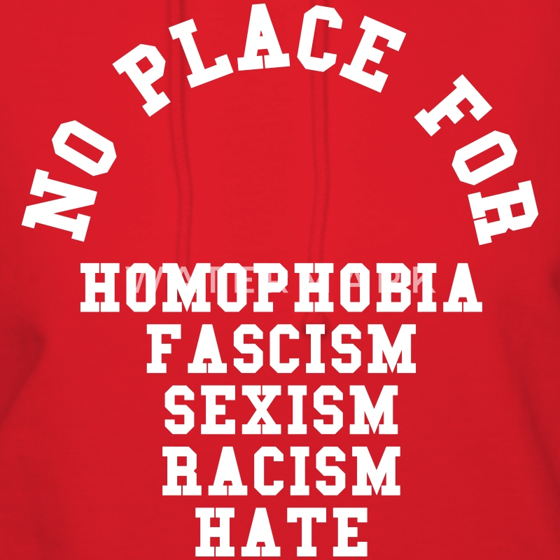 No Place For Homophobia Hoodies - Women's Hoodie