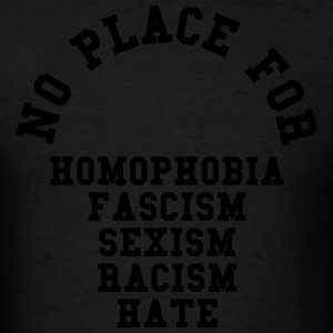 No Place For Homophobia Hoodies - Men's T-Shirt
