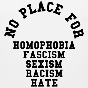 No Place For Homophobia T-Shirts - Men's Premium Tank