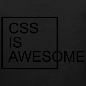 CSS Is Awesome  Women's T-Shirts - Men's Premium Tank