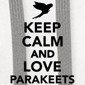 Keep calm and love parakeets Accessories - Contrast Hoodie
