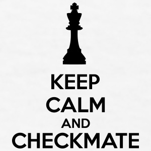 Keep Calm And Checkmate Accessories - Men's T-Shirt