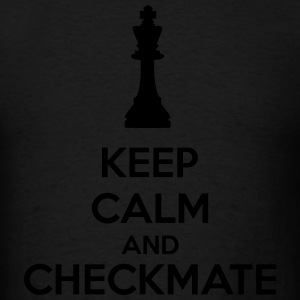 Keep Calm And Checkmate Hoodies - Men's T-Shirt