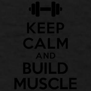 Keep calm Build Muscle Accessories - Men's T-Shirt