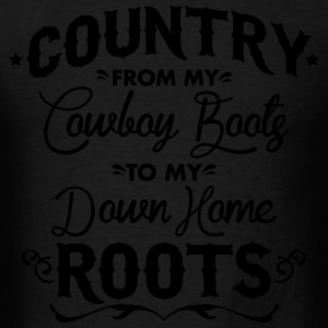 Country from my cowboy boots to my down home roots Long Sleeve Shirts - Men's T-Shirt