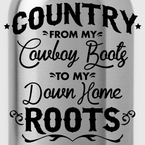 Country from my cowboy boots to my down home roots T-Shirts - Water Bottle