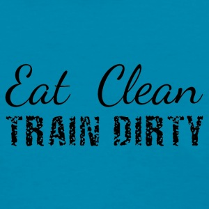 Eat Clean, Train Dirty Tanks - Women's T-Shirt