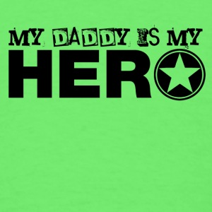 my daddy is my hero Baby & Toddler Shirts - Men's T-Shirt