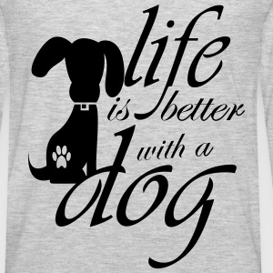 Life is better with a dog Sweatshirts - Men's Premium Long Sleeve T-Shirt