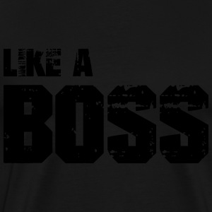 Like A Boss Hoodies - Men's Premium T-Shirt