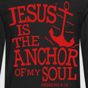 JESUS IS THE ANCHOR OF MY SOUL Women's T-Shirts - Men's Premium Long Sleeve T-Shirt