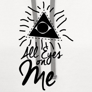 all eyes on me T-Shirts - Contrast Hoodie