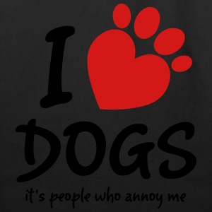 I Love Dogs It's People Who Annoy Me Women's T-Shirts - Eco-Friendly Cotton Tote