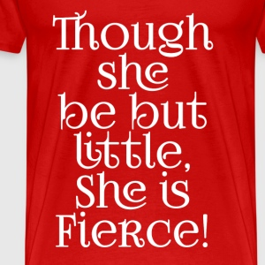 Little but Fierce Shakespeare Cool Quote Tanks - Men's Premium T-Shirt