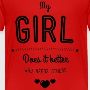 My girl does it better Kids' Shirts - Toddler Premium T-Shirt