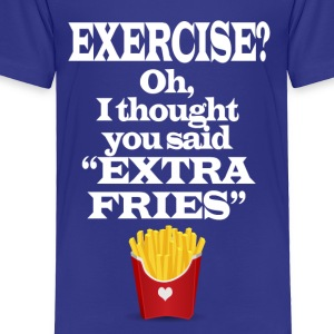 Exercise Extra Fries Funny Gym Anti-Workout Kids' Shirts - Toddler Premium T-Shirt
