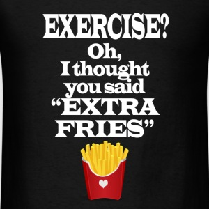 Exercise Extra Fries Funny Gym Anti-Workout Tanks - Men's T-Shirt