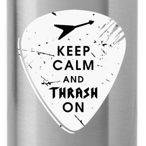 Keep calm and thrash on - Water Bottle