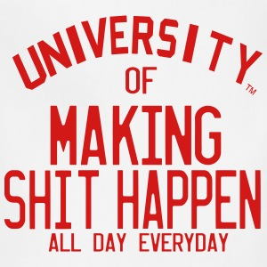 UNIVERSITY OF MAKING SHIT HAPPEN ALL DAY EVERYDAY - Adjustable Apron