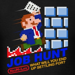 Job Hunt - NES my life Hoodies - Men's T-Shirt