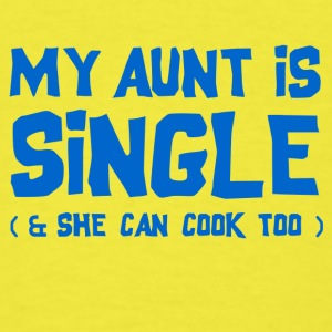 My Aunt is Single Baby & Toddler Shirts - Men's T-Shirt