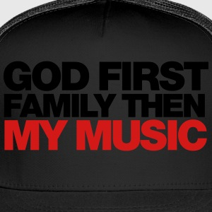 GOD first family then MY MUSIC Long Sleeve Shirts - Trucker Cap