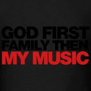 GOD first family then MY MUSIC Long Sleeve Shirts - Men's T-Shirt