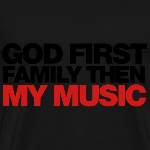 GOD first family then MY MUSIC Long Sleeve Shirts - Men's Premium T-Shirt