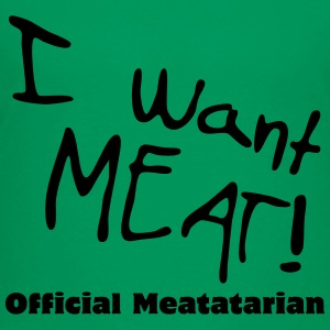 I want MEAT! - Official Meatatarian - Toddler Premium T-Shirt