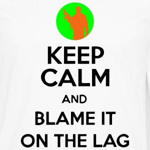 Keep Calm And Blame It On The Lag [Gaming] Hoodies - Men's Premium Long Sleeve T-Shirt
