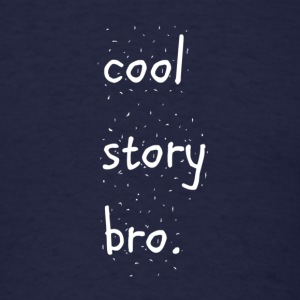 Cool Story Bro Funny Tee Hoodies - Men's T-Shirt