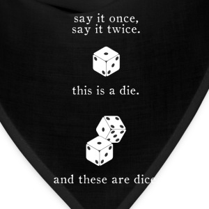 say-it-dice.png T-Shirts - Bandana