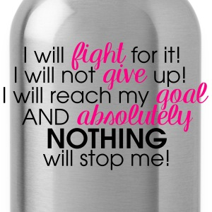 I WILL FIGHT FOR IT - Water Bottle