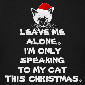 Only Speaking To My Cat Today Christmas T-shirt - Men's T-Shirt