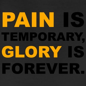 Pain is Temporary, Glory is Forever T-Shirts - Leggings