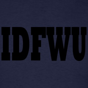 IDFWU Sweatshirt - Men's T-Shirt