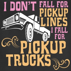 I Fall for Pickup Trucks - Adjustable Apron
