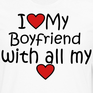 I LOVE MY BOYFRIEND WITH ALL MY HEART - Men's Premium Long Sleeve T-Shirt