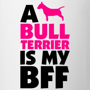A Bull Terrier Is My BFF Women's T-Shirts - Coffee/Tea Mug