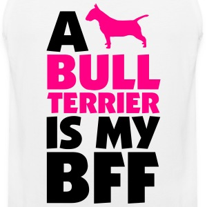 A Bull Terrier Is My BFF Women's T-Shirts - Men's Premium Tank