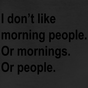 I don't like morning people or mornings or people Women's T-Shirts - Leggings