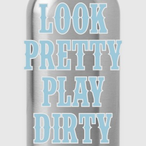Look Pretty Play Dirty - Country Closet Zip Hoodies & Jackets - Water Bottle