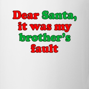 dear_santa_it_was_my_brothers_fault_m - Coffee/Tea Mug
