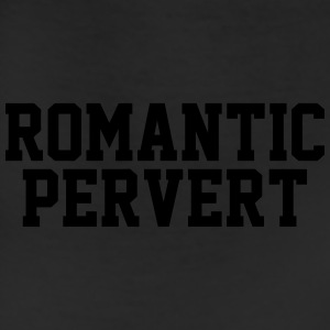 Romantic Pervert T-Shirts - Leggings