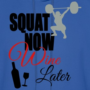Squat Now Wine Later Women's T-Shirts - Men's Hoodie