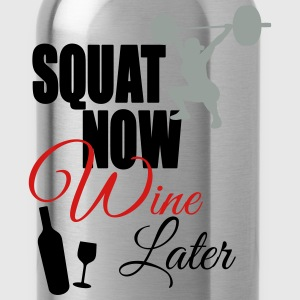 Squat Now Wine Later Women's T-Shirts - Water Bottle
