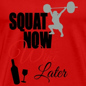 Squat Now Wine Later Tanks - Men's Premium T-Shirt