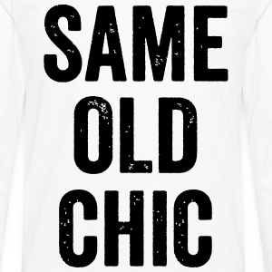 Same Old Chic  Women's T-Shirts - Men's Premium Long Sleeve T-Shirt