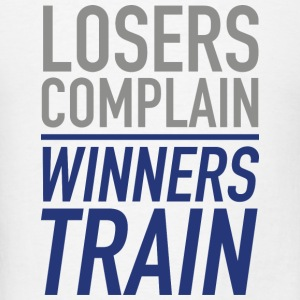 Losers Complain Winners Train - Men's T-Shirt
