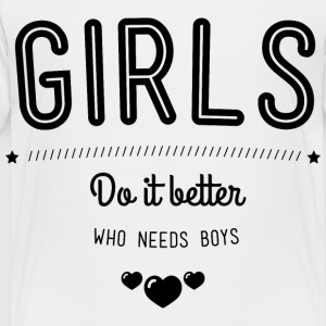 Girls do it better Kids' Shirts - Toddler Premium T-Shirt